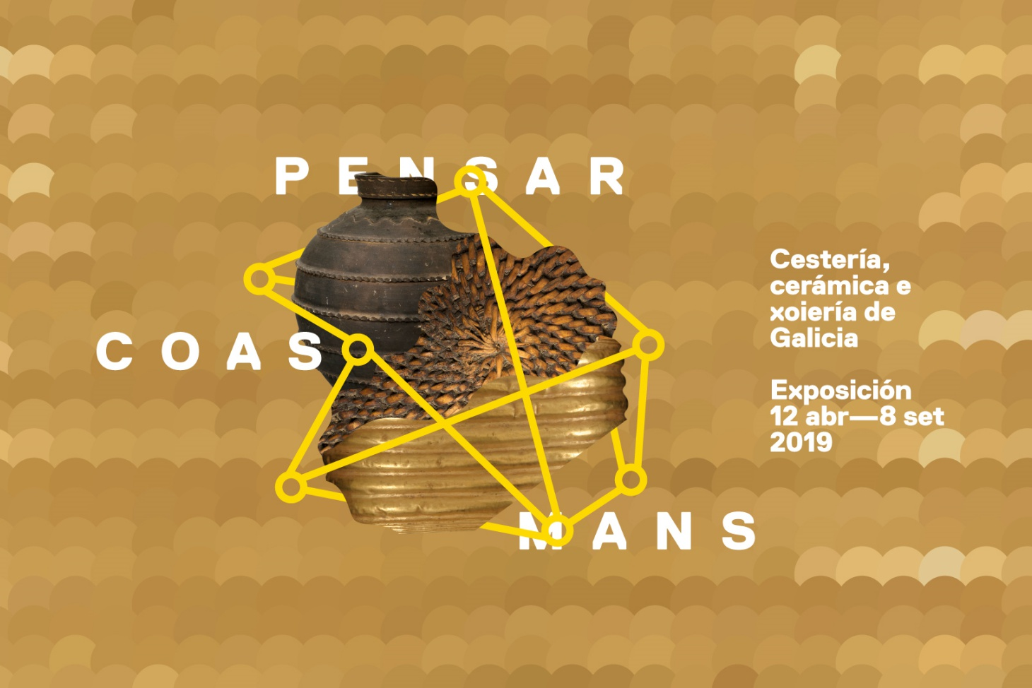 Pensar coas mans exhibition (thinking with hands)